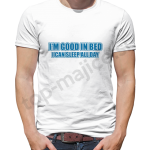 I am good in bed