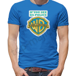 If you see da police..