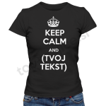 keep calm and (tvoj tekst)