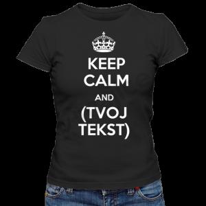 keep calm and (tvoj tekst)